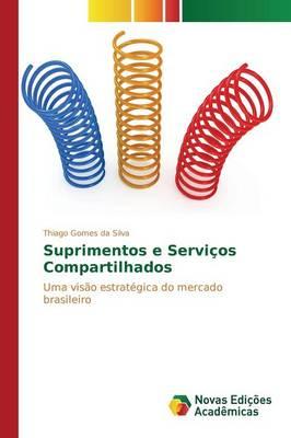 Suprimentos E Servicos Compartilhados (Paperback)