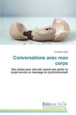 Conversations Avec Mon Corps - Omn.Vie (Paperback)