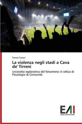 La Violenza Negli Stadi a Cava de' Tirreni (Paperback)