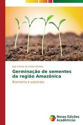 Germinacao de Sementes Da Regiao Amazonica (Paperback)