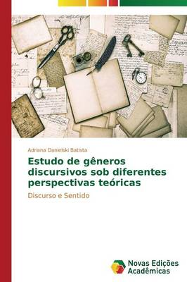 Estudo de Generos Discursivos Sob Diferentes Perspectivas Teoricas (Paperback)