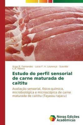 Estudo Do Perfil Sensorial de Carne Maturada de Caititu (Paperback)