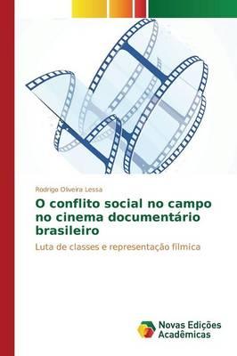 O Conflito Social No Campo No Cinema Documentario Brasileiro (Paperback)