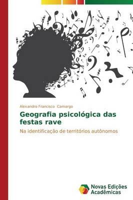 Geografia Psicologica Das Festas Rave (Paperback)