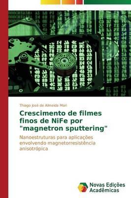 """Crescimento de Filmes Finos de Nife Por """"Magnetron Sputtering"""" (Paperback)"""