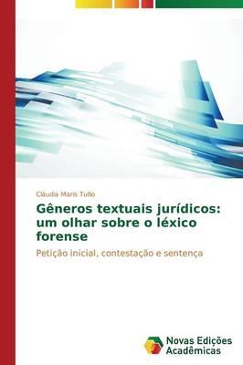 Generos Textuais Juridicos: Um Olhar Sobre O Lexico Forense (Paperback)