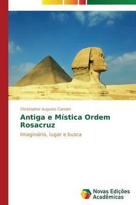 Antiga E Mistica Ordem Rosacruz (Paperback)