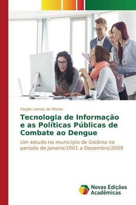 Tecnologia de Informacao E as Politicas Publicas de Combate Ao Dengue (Paperback)