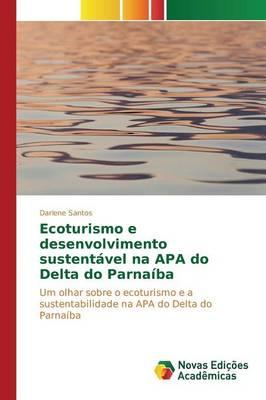 Ecoturismo E Desenvolvimento Sustentavel Na APA Do Delta Do Parnaiba (Paperback)
