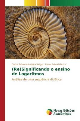 (Re)Significando O Ensino de Logaritmos (Paperback)
