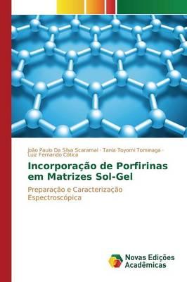 Incorporacao de Porfirinas Em Matrizes Sol-Gel (Paperback)