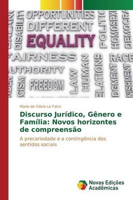 Discurso Juridico, Genero E Familia: Novos Horizontes de Compreensao (Paperback)