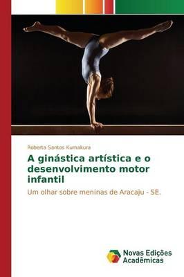 A Ginastica Artistica E O Desenvolvimento Motor Infantil (Paperback)