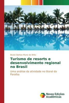 Turismo de Resorts E Desenvolvimento Regional No Brasil (Paperback)