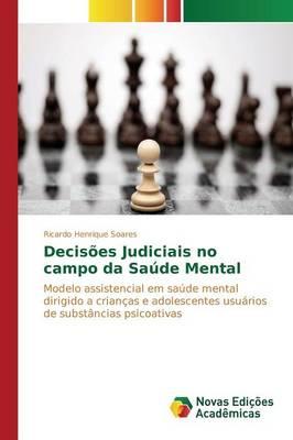Decisoes Judiciais No Campo Da Saude Mental (Paperback)