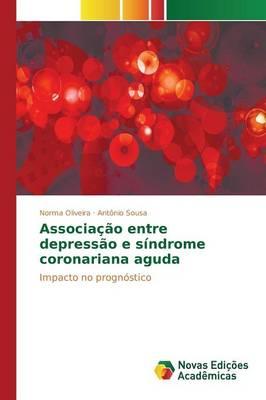 Associacao entre depressao e sindrome coronariana aguda (Paperback)