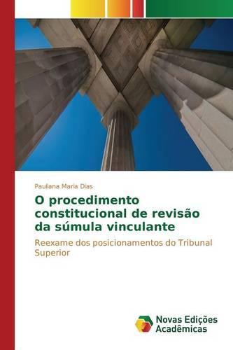 O Procedimento Constitucional de Revisao Da Sumula Vinculante (Paperback)