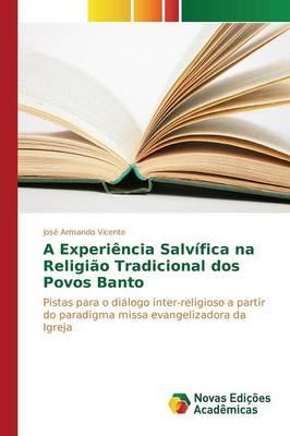 A Experiencia Salvifica Na Religiao Tradicional DOS Povos Banto (Paperback)