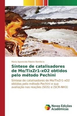 Sintese de Catalisadores de Mo/Tixzr1-Xo2 Obtidos Pelo Metodo Pechini (Paperback)