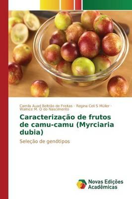 Caracterizacao de Frutos de Camu-Camu (Myrciaria Dubia) (Paperback)