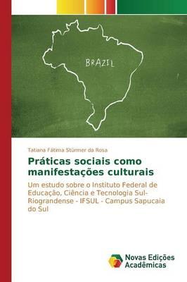 Praticas Sociais Como Manifestacoes Culturais (Paperback)