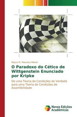 O Paradoxo Do Cetico de Wittgenstein Enunciado Por Kripke (Paperback)