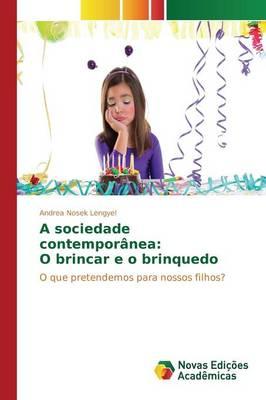 A Sociedade Contemporanea: O Brincar E O Brinquedo (Paperback)