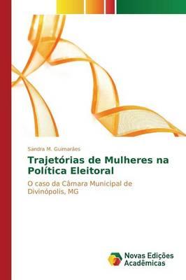 Trajetorias de Mulheres Na Politica Eleitoral (Paperback)
