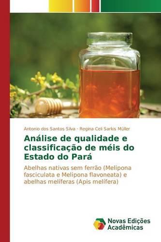 Analise de Qualidade E Classificacao de Meis Do Estado Do Para (Paperback)