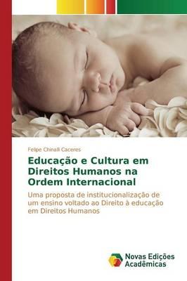 Educacao E Cultura Em Direitos Humanos Na Ordem Internacional (Paperback)