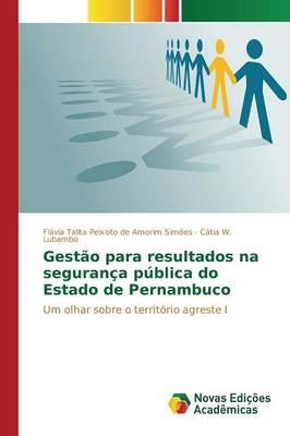 Gestao Para Resultados Na Seguranca Publica Do Estado de Pernambuco (Paperback)