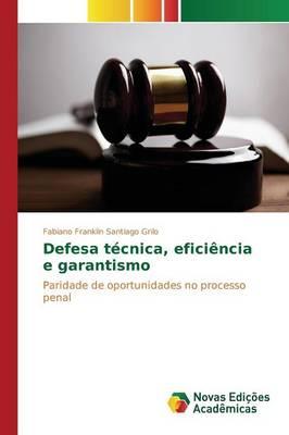 Defesa Tecnica, Eficiencia E Garantismo (Paperback)