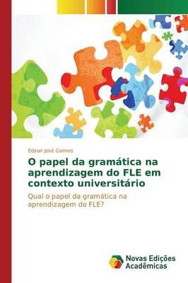 O Papel Da Gramatica Na Aprendizagem Do Fle Em Contexto Universitario (Paperback)