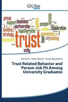 Trust Related Behavior and Person-Job Fit Among University Graduates (Paperback)