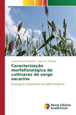 Caracterizacao Morfofisiologica de Cultivares de Sorgo Sacarino (Paperback)
