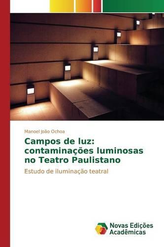 Campos de Luz: Contaminacoes Luminosas No Teatro Paulistano (Paperback)