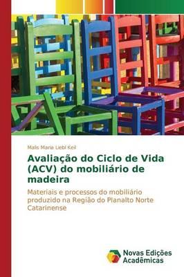 Avaliacao Do Ciclo de Vida (Acv) Do Mobiliario de Madeira (Paperback)