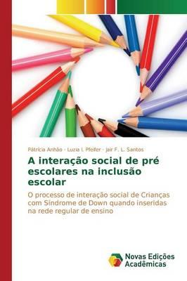 A interacao social de pre escolares na inclusao escolar (Paperback)