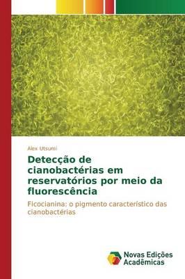 Deteccao de Cianobacterias Em Reservatorios Por Meio Da Fluorescencia (Paperback)