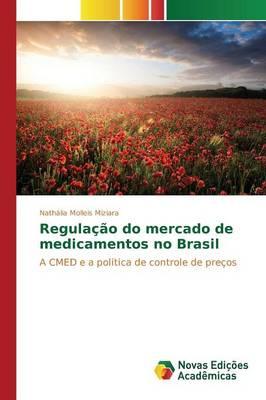 Regulacao Do Mercado de Medicamentos No Brasil (Paperback)