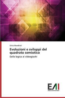 Evoluzioni E Sviluppi del Quadrato Semiotico (Paperback)