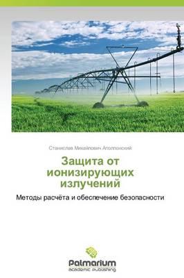 Zashchita OT Ioniziruyushchikh Izlucheniy (Paperback)