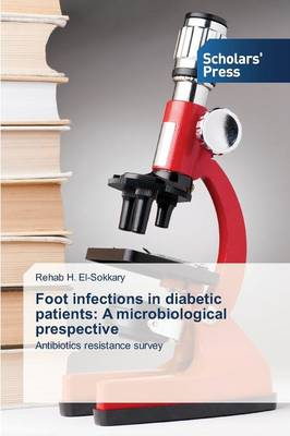 Foot Infections in Diabetic Patients: A Microbiological Prespective (Paperback)
