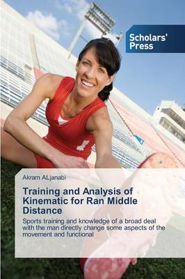 Training and Analysis of Kinematic for Ran Middle Distance (Paperback)