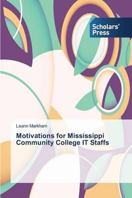 Motivations for Mississippi Community College It Staffs (Paperback)