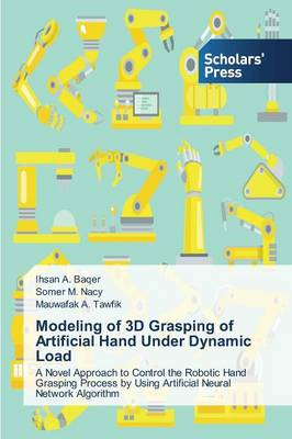 Modeling of 3D Grasping of Artificial Hand Under Dynamic Load (Paperback)