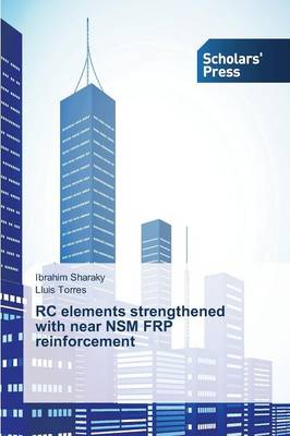 Rc Elements Strengthened with Near Nsm Frp Reinforcement (Paperback)