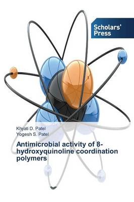 Antimicrobial Activity of 8-Hydroxyquinoline Coordination Polymers (Paperback)
