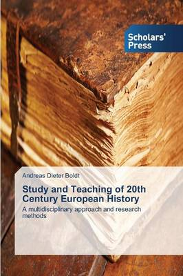 Study and Teaching of 20th Century European History (Paperback)