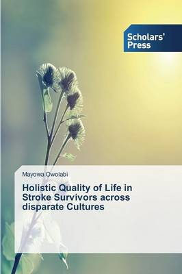 Holistic Quality of Life in Stroke Survivors Across Disparate Cultures (Paperback)